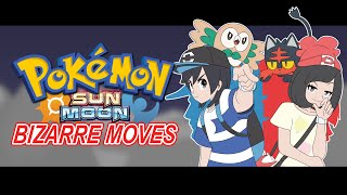 Pokemon Sun and Moon - Bizzare Moves