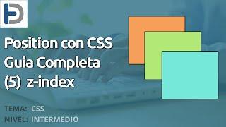 Position en CSS - Guia completa (5, z-index)