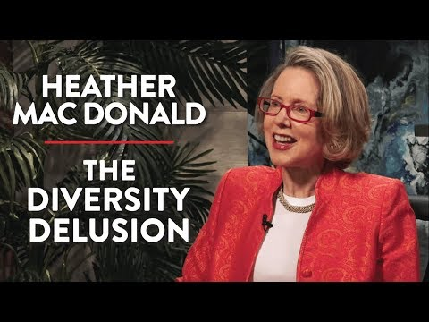 The Diversity Delusion (Heather Mac Donald Interview)