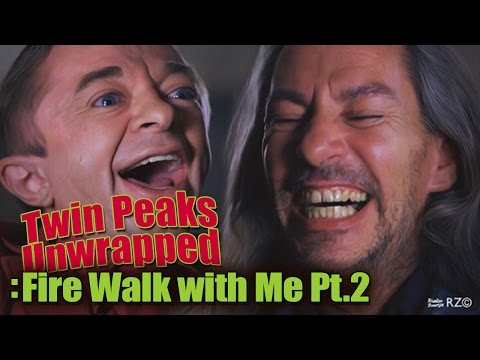 Twin Peaks Unwrapped: Fire Walk with Me Pt.2