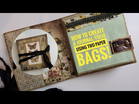 How to create a journal / folio using TWO paper bags.
