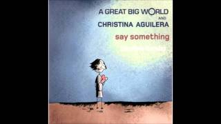 (Club) A Great Big World & Christina Aguilera - Say Something (Skyline Remix)