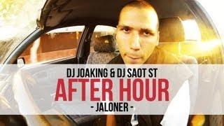 "DJ Joaking & DJ SaoT ST ""After Hour"" Jaloner | Clip"