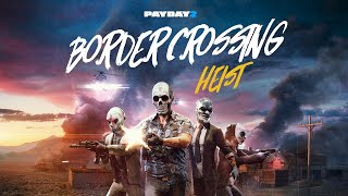 PAYDAY 2: Border Crossing Heist Trailer