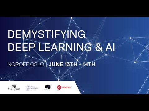 Demystifying Deep Learning and AI - Noroff Oslo - June 13th