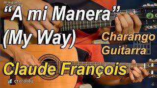 A mi Manera (My Way) - Cover/Tutorial/Como tocar en Guitarra y Charango