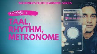 How To Start Playing Flute/Bansuri | Episode 4 | Understanding Taal and Metronome | ताल के साथ रियाज़