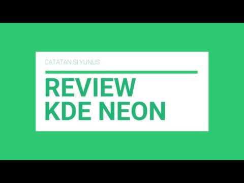 Catatan Si Yunus #20 : Review Distro KDE NEON