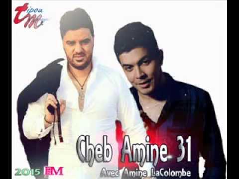 Cheb Amine 31 Avec Amine La Colombe 2015 Deret Wahed Djdide By Chawatha Chawatha