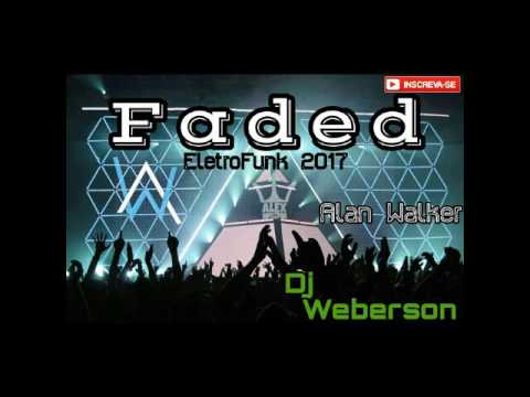 Alan Walker - Faded (Remix 2017) Dj Weberson