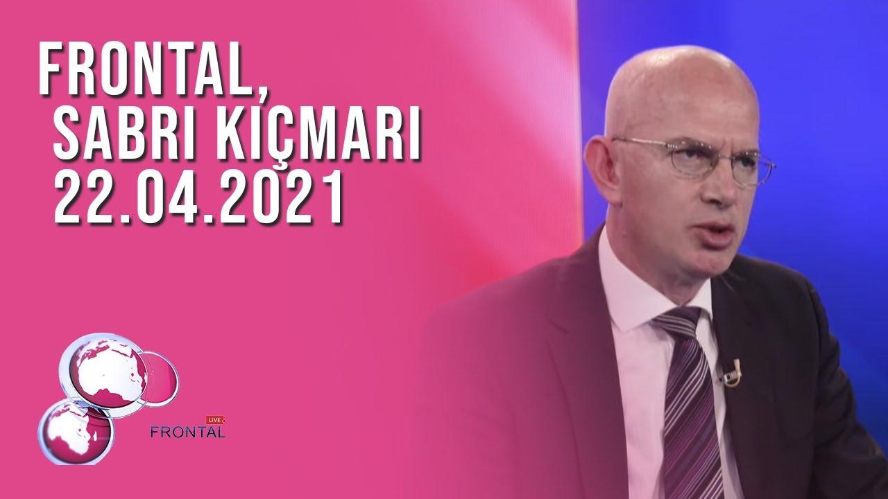FRONTAL, Sabri Kiçmari - 22.04.2021