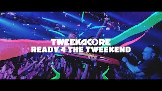 Смотреть клип Tweekacore - Ready 4 The Tweekend
