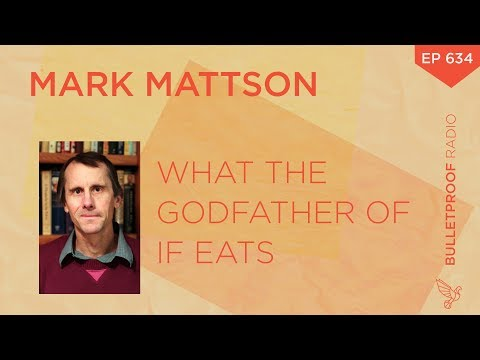 What The Godfather Of IF Eats – Mark Mattson, Ph.D. – #634