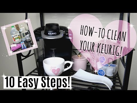 HOW TO CLEAN YOUR KEURIG COFFEE MAKER | CLEAN WITH ME 2018