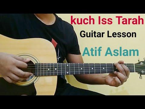 kuch-iss-tarah-guitar-lesson---atif-aslam