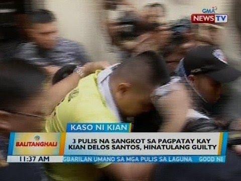 3 pulis na sangkot sa pagpatay kay Kian delos Santos, hinatulang guilty