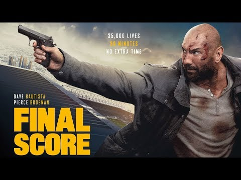 Final Score Official Trailer 2018 - Dave Bautista, Pierce Brosnan, Ray Stevenson