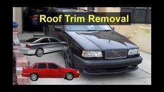 Car roof trim removal, Volvo, BMW, etc. - VOTD