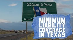 Minimum Liability Coverage in Texas
