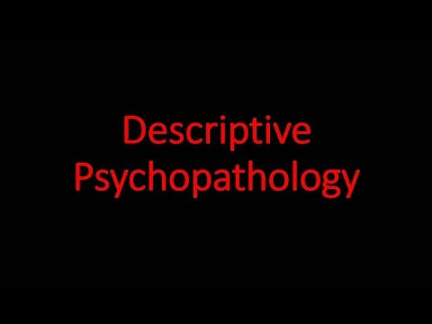 Psychiatry Lecture: Descriptive Psychopathology