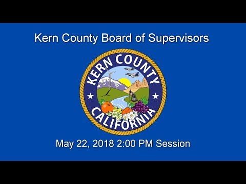 Kern County Board of Supervisors 2 p.m. meeting for Tuesday, May 22, 2018