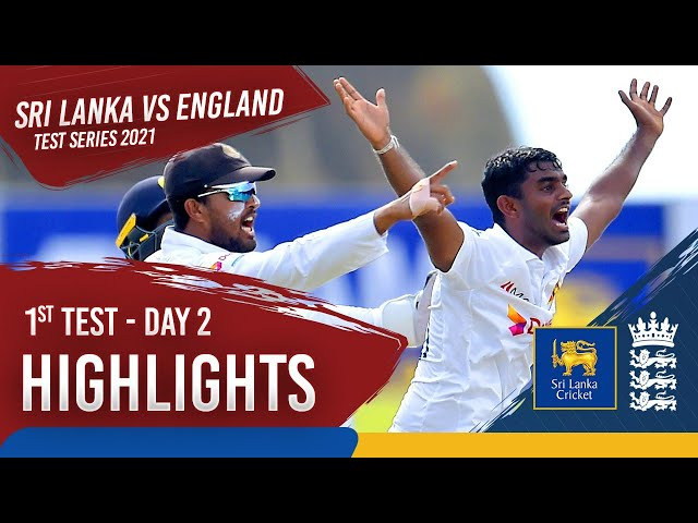 Day 2 Highlights | Sri Lanka v England 2021 | 1st Test at Galle