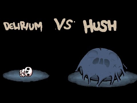 Afterbirth+ Delirium VS Hush