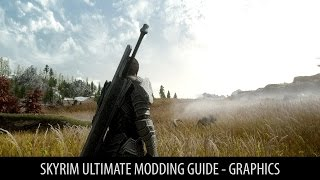 SKYRIM ULTIMATE MODDING GUIDE - GRAPHICS. Ultrarealistic Skyrim 2017