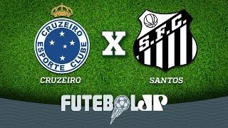 Transmissão AO VIVO - Cruzeiro x Santos