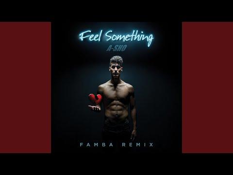 Feel Something (Famba Remix)