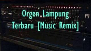 Orgen Remix Lampung 2017    Full 1 Jam Nonstop Kenceng ABISSS