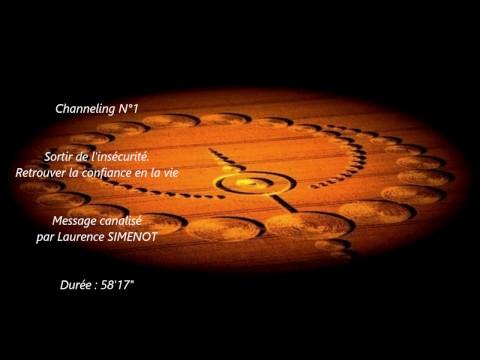 """Channeling: Sortir de l'insécurité-Retrouver la confiance en la Vie (58'17"""")  L Simenot"""
