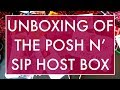 UNBOXING OF THE POSH N' SIP HOST BOX