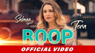 Roop Tera | Full Video | Salman Sajjad | Latest Punjabi Songs 2018