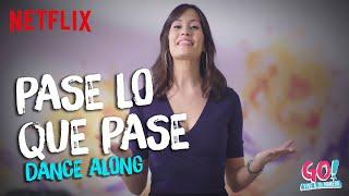 Go! Vive a tu manera - Pase Lo Que Pase dance along