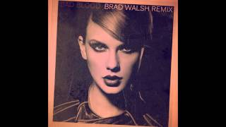 Taylor Swift - Bad Blood (Brad Walsh Remix)