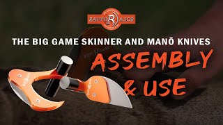 Raptorazor Knife Assembly and Use: The Big Game Skinner and MAKO Knives
