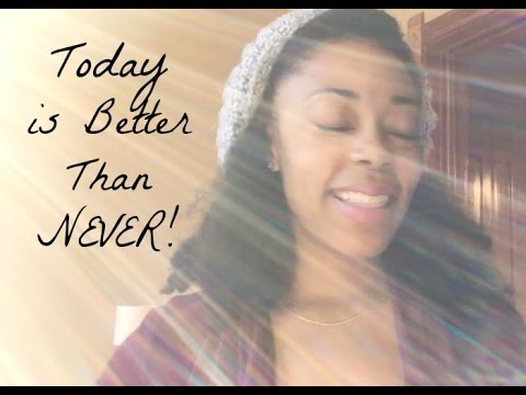 Today is Better Than Never - (lyrical poetry)