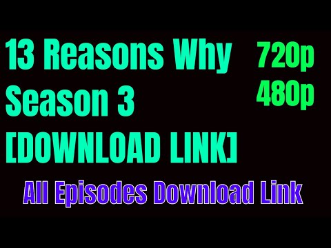 13 Reasons Why Season 3 All Episodes Download (13 REASONS WHY SEASON 3 DOWNLOAD)
