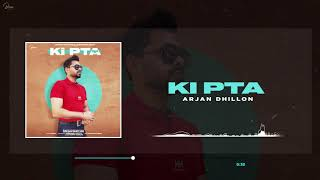Ki Pta (Full Song) Arjan Dhillon | Yeah Proof | Latest Punjabi Songs 2021
