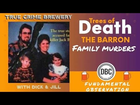 Trees of Death: The Barron Family Murders