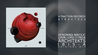 ATRACT020 - Veronika Nikolic & John Lord Fonda - Architekts - Ibis-A (Original Mix)