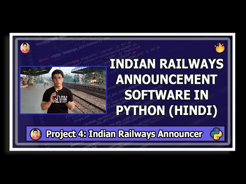 Project 4: Indian Railways Announcement Software | Python Tutorials For Absolute Beginners #124 thumbnail