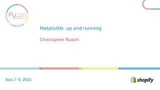 Matplotlib: up and running (Christopher Roach)