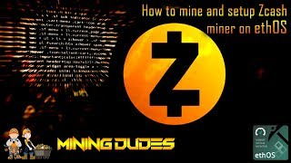 How to mine and setup Zcash miner on ethOS- Mining Dudes