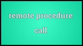 Remote procedure call Meaning