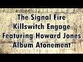 KILLSWITCH ENGAGE - The Signal Fire - Ft Howard Jones (Lyrics) Subtitulado Español