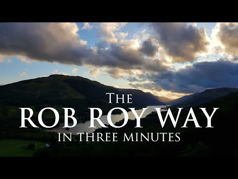 The Rob Roy Way In 3 Minutes