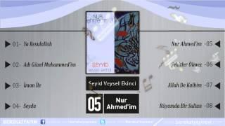 Veysel Ekinci - Nur Ahmed'im