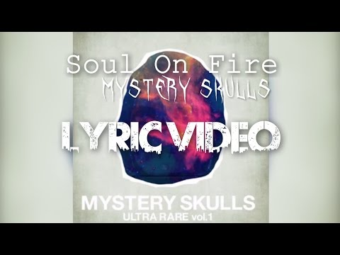 Soul On Fire - Mystery Skulls || Lyric video
